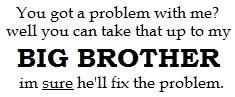 ... take that up with my older brother. I'm SURE he'll fix the problem