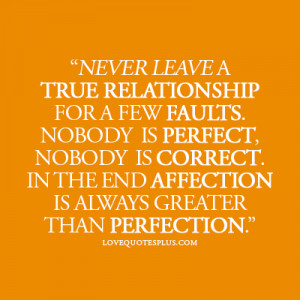 » Picture Quotes » Relationship » Never leave a true relationship ...