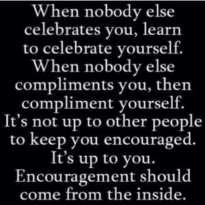 Encourage yourself.