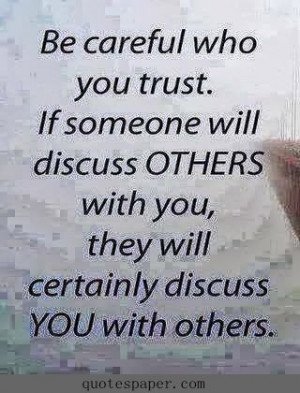 Be careful who you trust #quotes