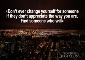 Don't Change For Anyone, Be Yourself…