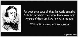More William Drummond of Hawthornden Quotes