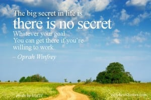 -Secret-in-life-quotes-The-big-secret-in-life-is-there-is-no-secret ...