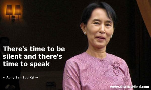 ... and there's time to speak - Aung San Suu Kyi Quotes - StatusMind.com