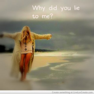 Why Did You Lie