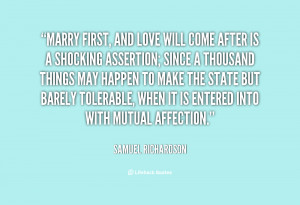 quote-Samuel-Richardson-marry-first-and-love-will-come-after-109563_5 ...