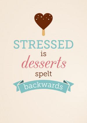 Stressed is desserts spelt backwards March 22 2014