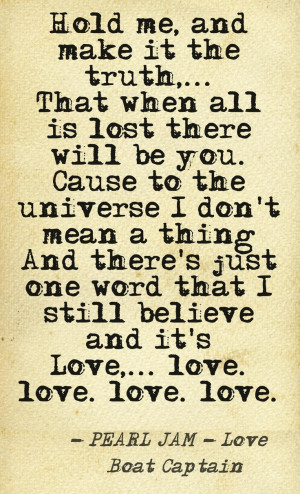 Pearl Jam Quotes About Love Completely in love with my boy. pearl jam ...