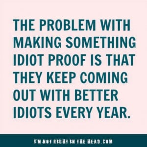 Idiot Proof