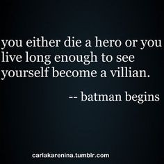 movie quote. great quote but its from the dark knight. so sad you can ...