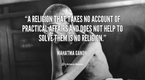religion that takes no account of practical affairs and does not ...