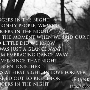 Strangers-in-the-night-Two-lonely-we-were-strangers-in-the-night ...