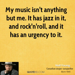 Jazz Quotes About Music http://www.quotehd.com/quotes/neil-young ...