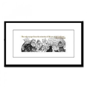 ... are the escape from life! Framed print of Albert Schweitzer quote