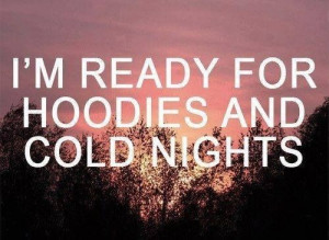 Hoodies and cold nights
