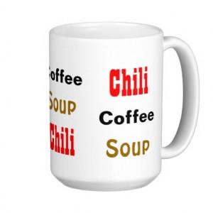 Coffee Soup Chili Funny Food Word Pattern Mugs