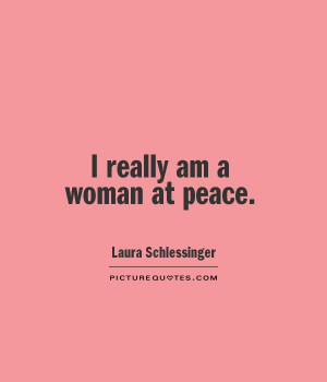 Peace Quotes Women Quotes Laura Schlessinger Quotes