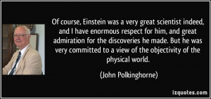 indeed, and I have enormous respect for him, and great admiration ...