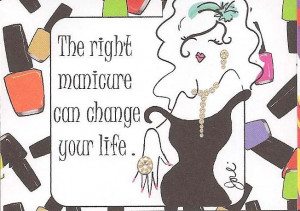 The right manicure can change your life.
