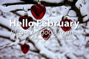 Hello February Please be good to me