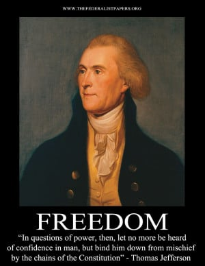 Thomas Jefferson Poster, Freedom - Bind him down by the chains of the ...