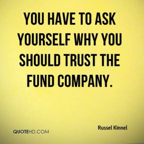 Russel Kinnel - You have to ask yourself why you should trust the fund ...