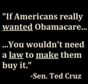 If Americans really wanted Obamacare, you wouldn't need a law to ...