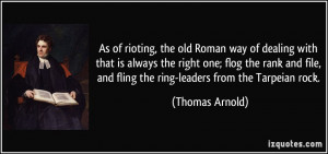 As of rioting, the old Roman way of dealing with that is always the ...