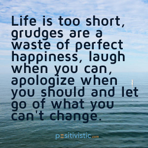 quote on holding grudges: quote life grudge happiness laugh apologize ...