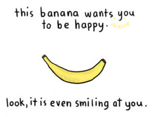 art, banana, drawing, happy, quote, smile, text