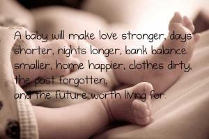 baby will make love stronger, days shorter, night longer, bank ...