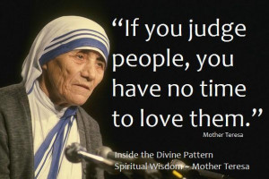 Motivational Wallpapers on Love : If you judge people by Mother Teresa