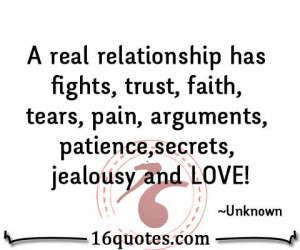 real relationship has fights, trust, faith, tears, pain, arguments ...
