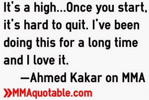 ahmed+kakar+mixed+martial+arts+quotes.jpg