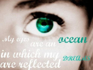 "... My Eyes Are An Ocean In Which My Dreams Are Reflected "" ~ Sad Quote"