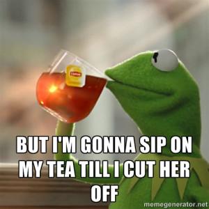 Sips Tea Meme Kermit The Frog