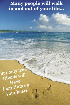 True Friends Will Leave Footprints On Your Hearts