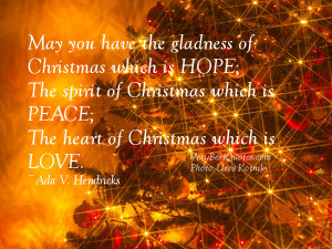 have the gladness of Christmas which is hope; The spirit of Christmas ...