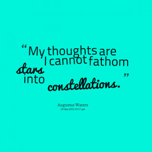 Quotes Picture: my thoughts are stars i cannot fathom into ...