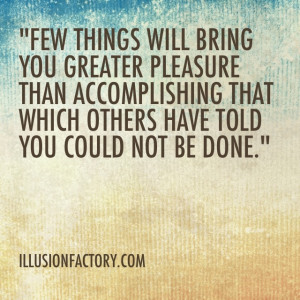 Great Quotes - Few things will bring you greater pleasure than ...