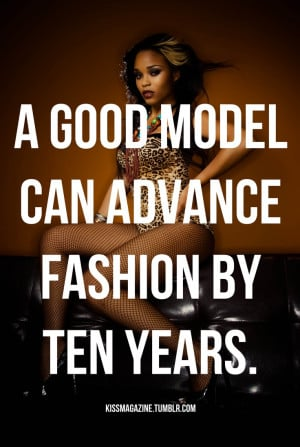 For my model friends Quote by - Yves Saint Laurent