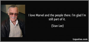 love Marvel and the people there. I'm glad I'm still part of it ...