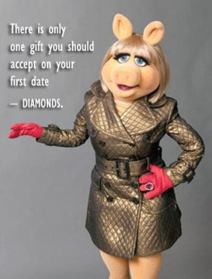 Miss piggy diamonds quote