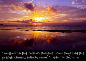 ... form of thought, and that gratitude is happiness doubled by wonder