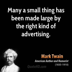 Many a small thing has been made large by the right kind of ...