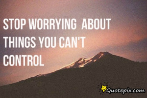 Stop Worrying About Quotes