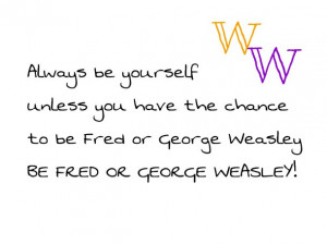 be yourself, fred and george weasley, fred weasley, funny, george ...