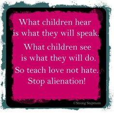 It is so weird to hear things so not true come from childrens mouth ...