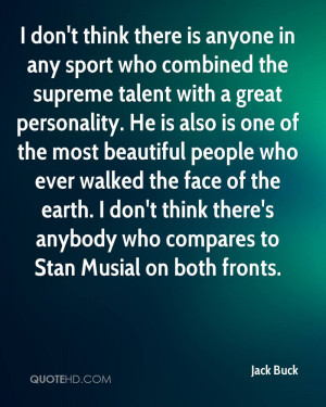 ... think there's anybody who compares to Stan Musial on both fronts