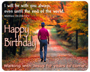 Matthew 28:20b - Happy Birthday